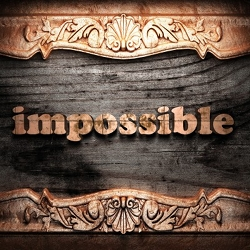 """Sign that reads """"impossible"""""""
