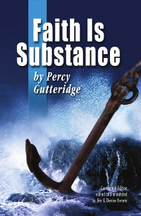 Cover of the book 'Faith Is Substance' by Percy Gutteridge