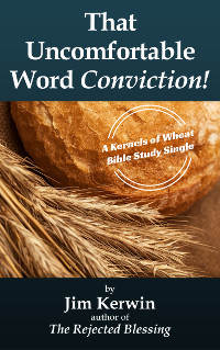 Cover of the e-booklet 'That Uncomfortable Word -- Conviction!' written by Jim Kerwin