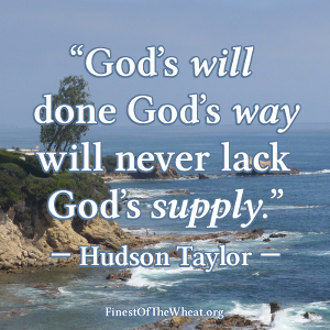 Banner with Hudson Taylor's saying, 'God's will done God's way will never lack God's supply.'